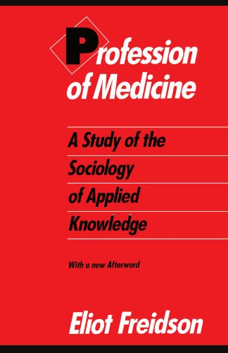 9780226262284: Profession of Medicine: A Study of the Sociology of Applied Knowledge