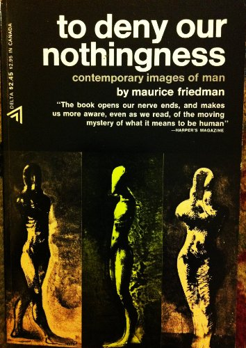 9780226263373: To Deny Our Nothingness: Contemporary Images of Man