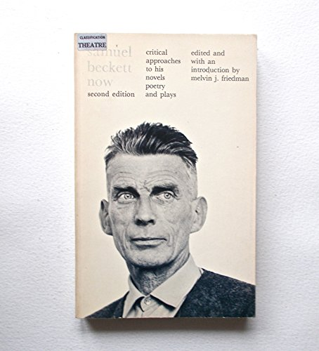 9780226263472: Samuel Beckett Now: Critical Approaches to His Novels, Poetry and Plays (Phoenix Book)