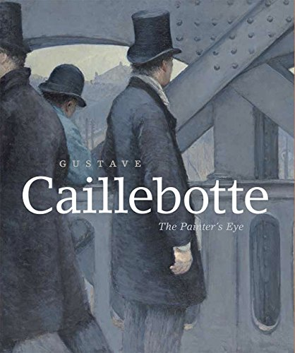 9780226263557: Gustave Caillebotte: The Painter's Eye