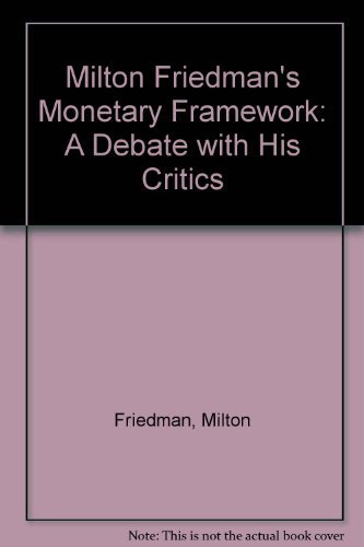 9780226264073: Milton Friedman's Monetary Framework: A Debate with His Critics