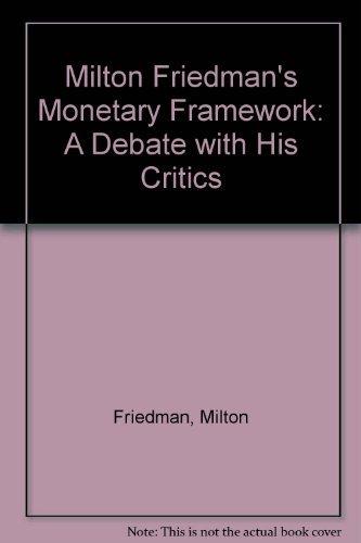 9780226264073: Milton Friedman's Monetary Framework: A Debate with His Critics