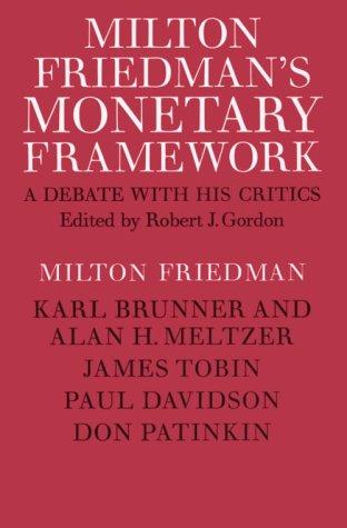 9780226264080: Milton Friedman's Monetary Framework: A Debate with His Critics