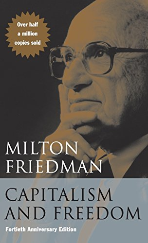 Capitalism and Freedom: Fortieth Anniversary Edition: Milton Friedman