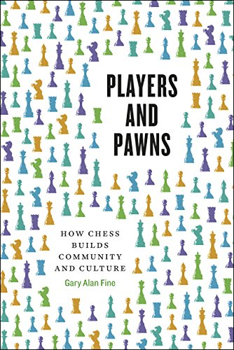 9780226264981: Players and Pawns: How Chess Builds Community and Culture