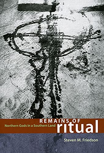 Remains of Ritual: Northern Gods in a Southern Land (Chicago Studies in Ethnomusicology): Friedson,...