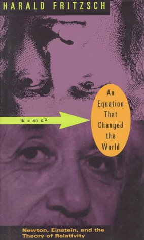 An equation that changed the world : Newton, Einstein, and the theory of relativity: Fritzsch, ...