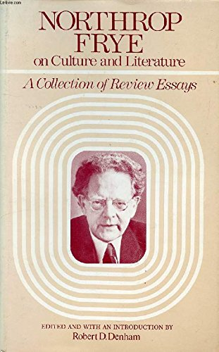 9780226266473: Northrop Frye on Culture and Literature: A Collection of Review Essays