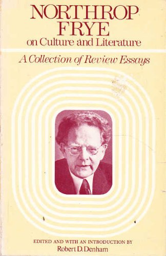 9780226266480: Northrop Frye on Culture and Literature: A Collection of Review Essays