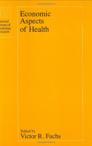 Economic Aspects of Health (National Bureau of Economic Research Conference Report): Fuchs, Victor ...