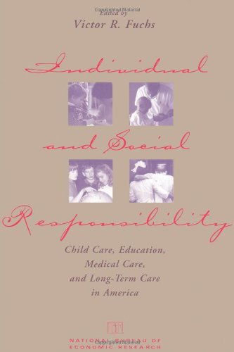 Individual and Social Responsibility: Child Care, Education,: VR Fuchs