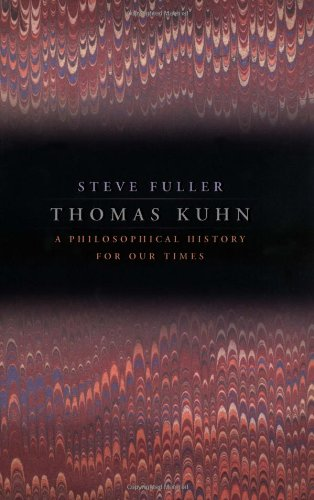 9780226268941: Thomas Kuhn: A Philosophical History for Our Times