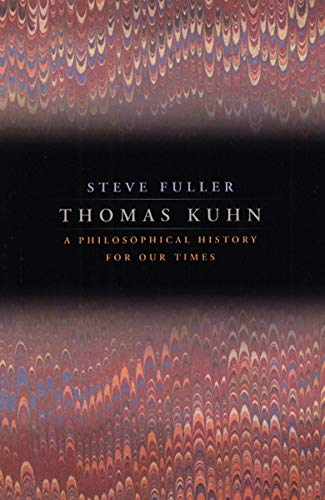 9780226268965: Thomas Kuhn: A Philosophical History for Our Times