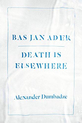 9780226269856: Bas Jan Ader: Death Is Elsewhere