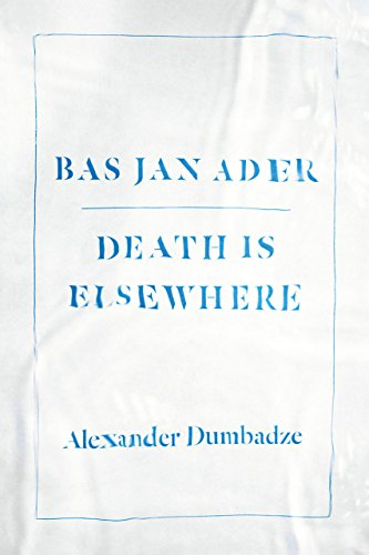 9780226269856: Bas Jan Ader: Death Is Elsewhere