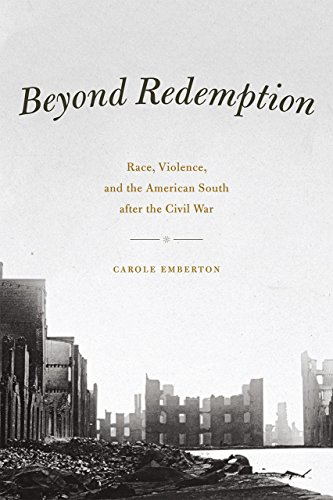9780226269993: Beyond Redemption: Race, Violence, and the American South after the Civil War (American Beginnings, 1500-1900)