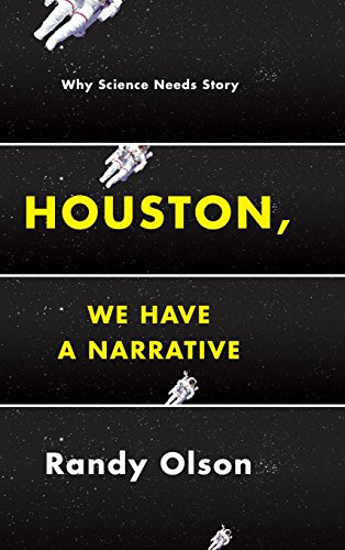 9780226270708: Houston, We Have a Narrative – Why Science Needs Story