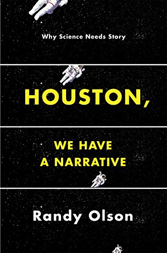 9780226270845: Houston, We Have a Narrative: Why Science Needs Story