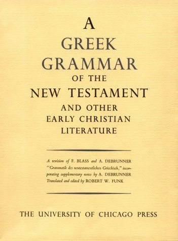 9780226271101: Greek Grammar of the New Testament and Other Early Christian Literature
