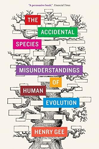 9780226271200: The Accidental Species: Misunderstandings of Human Evolution