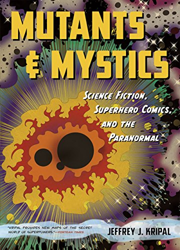 9780226271484: Mutants and Mystics: Science Fiction, Superhero Comics, and the Paranormal