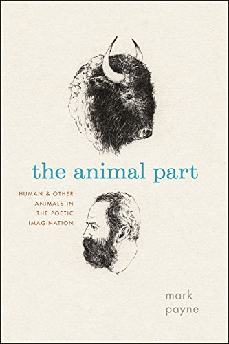 9780226272320: The Animal Part: Human and Other Animals in the Poetic Imagination