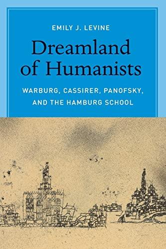 9780226272467: Dreamland of Humanists: Warburg, Cassirer, Panofsky, and the Hamburg School