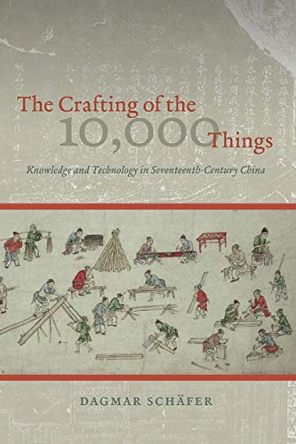 9780226272801: The Crafting of the 10,000 Things: Knowledge and Technology in Seventeenth-Century China