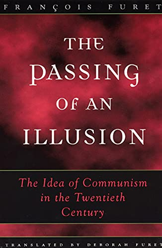 9780226273402: The Passing of an Illusion : The Idea of Communism in the Twentieth Century