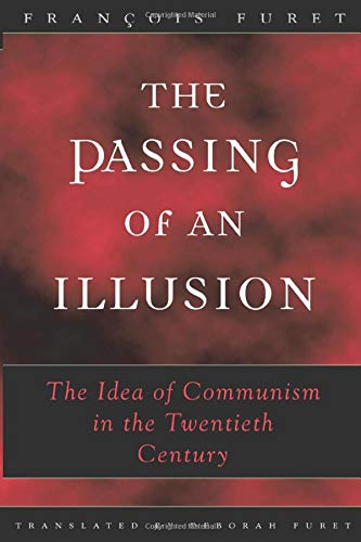 9780226273419: The Passing of an Illusion: The Idea of Communism in the Twentieth Century