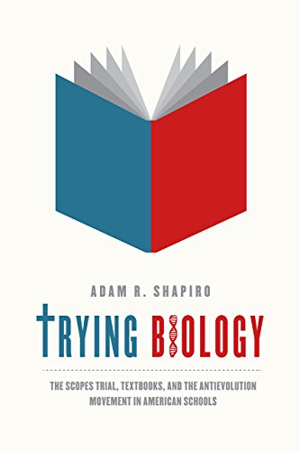 9780226273440: Trying Biology: The Scopes Trial, Textbooks, and the Antievolution Movement in American Schools