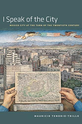 9780226273587: I Speak of the City: Mexico City At The Turn Of The Twentieth Century