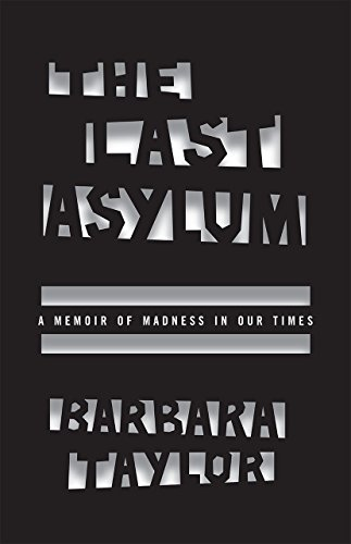 9780226273921: The Last Asylum: A Memoir of Madness in Our Times