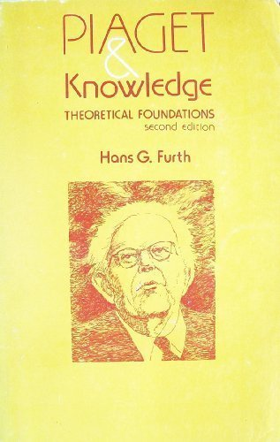 9780226274201: Piaget and Knowledge: Theoretical Foundations