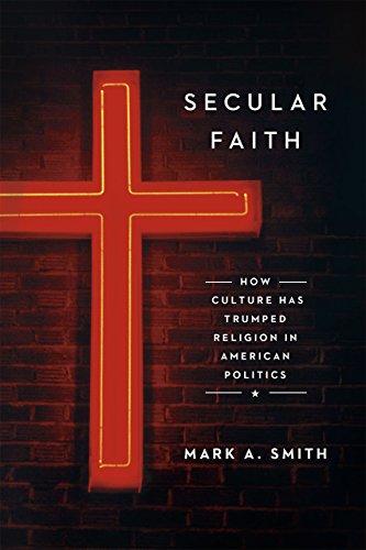 9780226275062: Secular Faith: How Culture Has Trumped Religion in American Politics