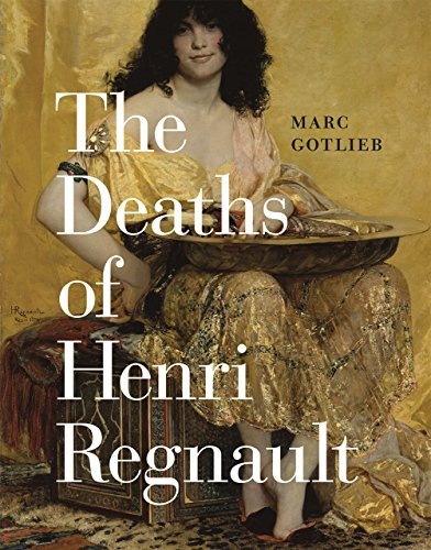 9780226276045: The Deaths of Henri Regnault