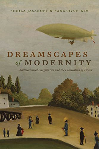 9780226276496: Dreamscapes of Modernity: Sociotechnical Imaginaries and the Fabrication of Power