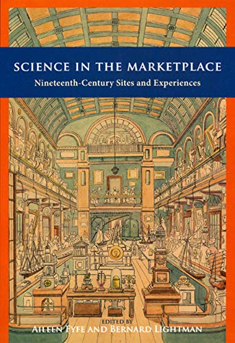 9780226276502: Science in the Marketplace: Nineteenth-Century Sites and Experiences