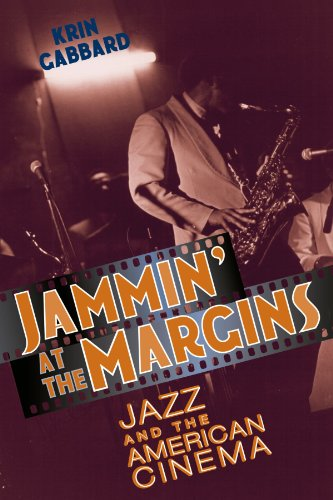 9780226277899: Jammin' at the Margins: Jazz and the American Cinema