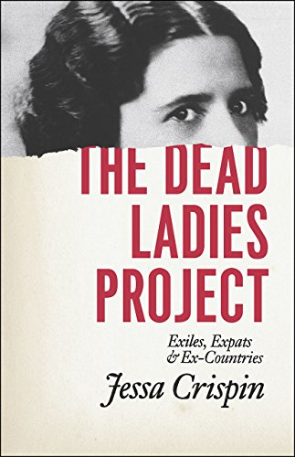 9780226278452: Dead Ladies Project: Exiles, Expats, and Ex-Countries