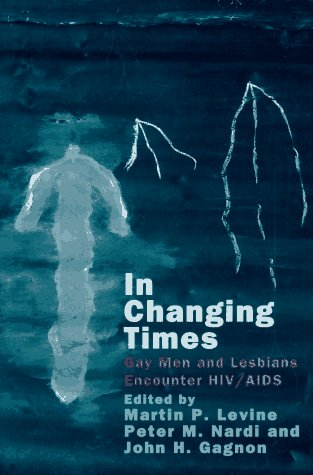 9780226278575: In Changing Times: Gay Men and Lesbians Encounter HIV/AIDS