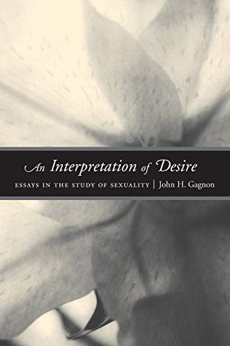 9780226278605: An Interpretation of Desire: Essays in the Study of Sexuality (Worlds of Desire: The Chicago Series on Sexuality, Gender, and Culture)