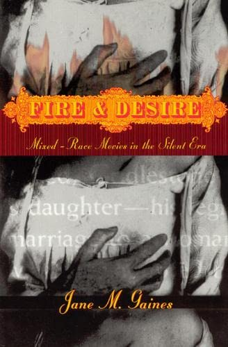 9780226278742: Fire and Desire: Mixed-Race Movies in the Silent Era