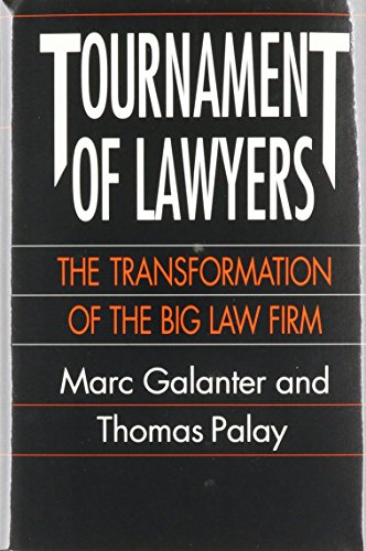 Tournament of Lawyers: The Transformation of the Big Law Firm