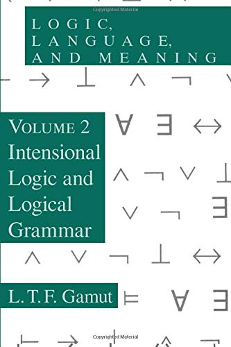 9780226280882: Logic, Language, and Meaning, Volume 2: Intensional Logic and Logical Grammar