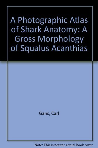 9780226281209: A Photographic Atlas of Shark Anatomy: The Gross Morphology of Squalus Acanthias