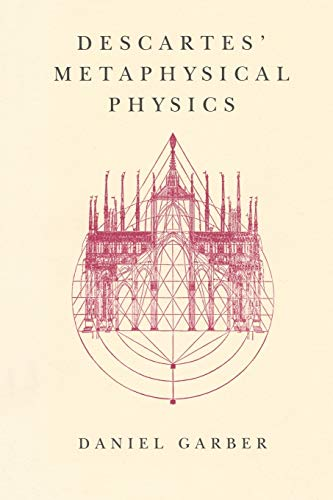 9780226282190: Descartes' Metaphysical Physics (Science & Its Conceptual Foundations)
