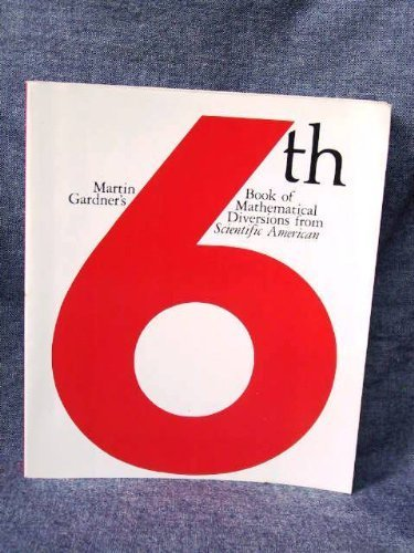 9780226282503: Martin Gardner's Sixth Book of Mathematical Diversions from