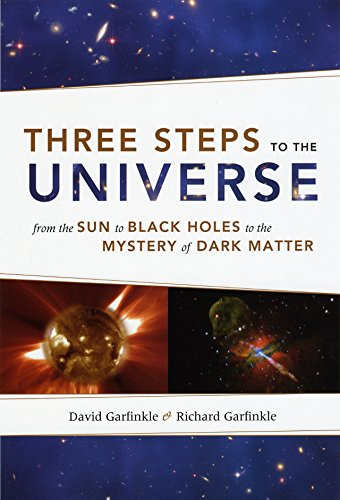 9780226283487: Three Steps to the Universe: From the Sun to Black Holes to the Mystery of Dark Matter