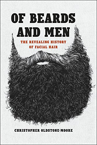 9780226284002: Of Beards and Men: The Revealing History of Facial Hair